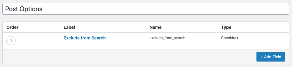 "This is a screen grab that shows how to exclude a specific post or posts from being indexed by Algolia with ACF Checkbox Field Group. At the top, the field says Post Options. Below that there are four columns: Order, Label, Name, and Type. Under order, it shows the digit one. Under label, it says, ""Exclude from search."" Under name it shows, exclude underscore from underscore search. Under type, it says Checkbox. Beneath all that is a blue button that says + Add Field."